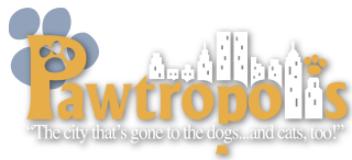 Pawtropolis - the city that's gone to the dogs...and cats, too!